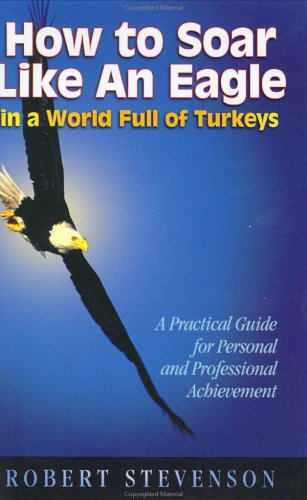 How to Soar Like an Eagle in a World Full of - Turkey In Stores