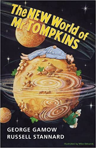 The New World of Mr Tompkins George Gamows Classic Mr Tompkins in Paperback