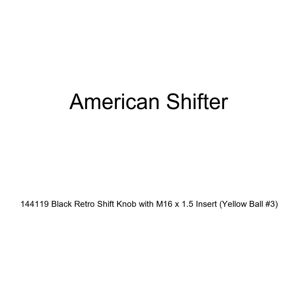 Yellow Ball #3 American Shifter 144119 Black Retro Shift Knob with M16 x 1.5 Insert