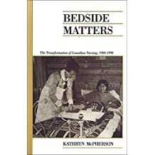 Bedside Matters: The Transformation of Canadian Nursing, 1900-1990