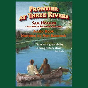 Frontier at Three Rivers Audiobook