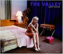 Larry Sultan: The Valley por Larry Sultan epub