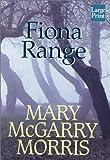 Fiona Range, Mary McGarry Morris, 156895882X