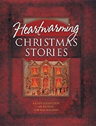 Heartwarming Christmas Stories: A Cozy Collection of Fiction for the Holidays