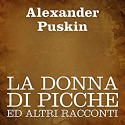 La donna di picche ed altri racconti [The Queen of Spades and Other Stories]