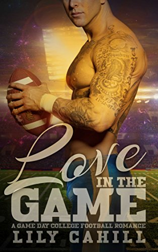 Search : Love in the Game: A College Football Romance (Game Day Book 4)