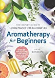 Best Books On Essential Oils - Aromatherapy for Beginners: The Complete Guide to Getting Review