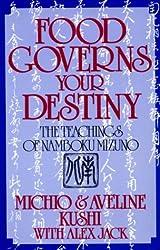 Food Governs Your Destiny: The Teachings of Namboku Mizuno