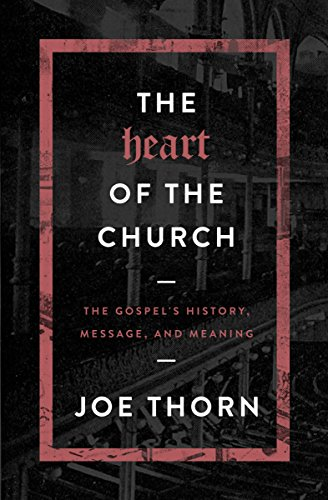 The heart of the church the gospels history message and meaning the heart of the church the gospels history message and meaning by fandeluxe Gallery