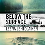 Below the Surface: The Maria Kallio Series, Book 8 | Leena Lehtolainen,Owen F. Witesman - translator
