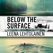Below the Surface: The Maria Kallio Series, Book 8 | Leena Lehtolainen, Owen F. Witesman - translator