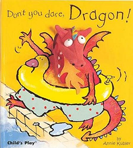 Don't You Dare, Dragon! [With Dragon Finger Puppet] (Activity Books S.) ebook