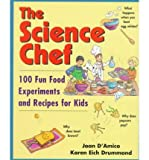 img - for The Science Chef: 100 Fun Food Experiments and Recipes for Kids (Paperback) - Common book / textbook / text book