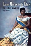 Danger Marches to the Palace: Queen Lili'uokalani, Margo Sorenson, 0780767888