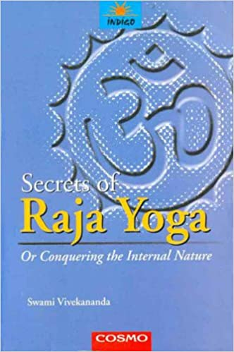 Secrets of Raja Yoga or Conquering the Internal Nature ...