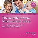 Eltern helfen ihrem Kind Hörbuch von Robert Betz Gesprochen von: Robert Betz