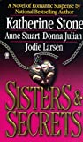 Sisters and Secrets, Katherine Stone and Anne Stuart, 0451408322