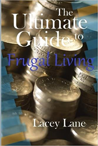 The Ultimate Guide to Frugal Living: Lacey Lane: 9781523421015: Amazon.com: Books