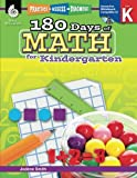 180 Days of Math for Kindergarten - Kindergarten Math Workbook for Children Ages 4-6, Created by Teachers to Help Kids Master Challenging Math Concepts with 180 Pages of Fun Daily Practice Activities