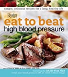 Eat to Beat High Blood Pressure, Reader's Digest Editors, 0762105089