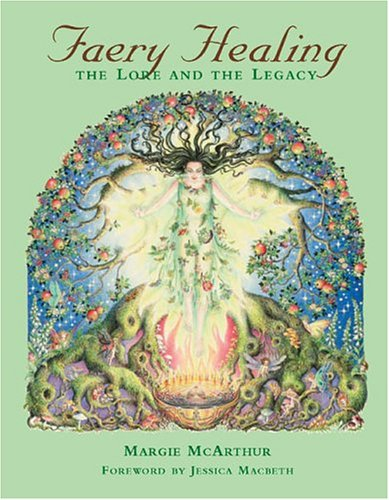 Faery Healing: The Lore and the Legacy