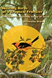 Nesting Birds of a Tropical Frontier, Timothy Brush, 1585444367