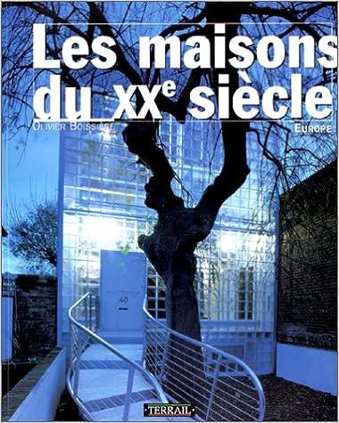 Lire LES MAISONS DU 20EME SIECLE. Europe pdf