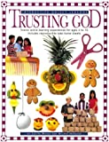 Trusting God, Grades Ps-7, Joette Whims and Melody Hunskor, 0784704791