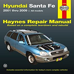 hyundai sante fe 2001 2009 repair manual haynes repair manual rh amazon com 2008 hyundai santa fe manual pdf 2009 hyundai santa fe owners manual
