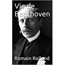 Vie de Beethoven (French Edition)