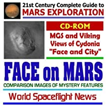 21st Century Complete Guide to Mars Exploration: The Face on Mars--Mars Global Surveyor and Viking Images of Mystery Features including Cydonia, the Face and the City (CD-ROM)
