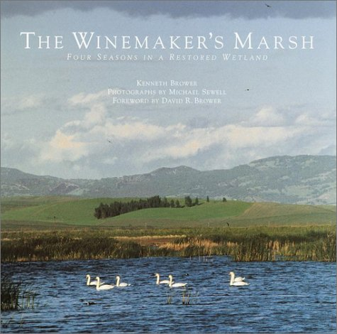 The Winemaker's Marsh: Four Seasons in a Restored Wetland (Sierra Club Books Publication)