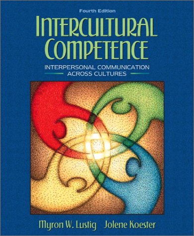 Intercultural Competence: Interpersonal Communication Across Cultures (4th Edition)