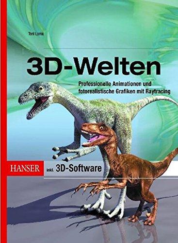 3D-Welten: Professionelle Animationen und fotorealistische Grafiken mit Raytracing Taschenbuch – 12. Oktober 2004 Toni Lama 3446228713 Anwendungs-Software 3-D-Programm