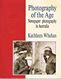 Photography of the Age, Kathleen Whelan, 086806484X