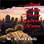...And Then There Were None: Apocalypse | M. Carling