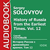 History of Russia from the Earliest Times: Vol. 12 [Russian Edition] | Sergey Solovyov