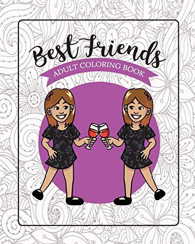 Pdf Crafts Best Friends Adult Coloring Book: Funny Best Friend Sayings and Quotes with Relaxing Patterns and Animals to Color