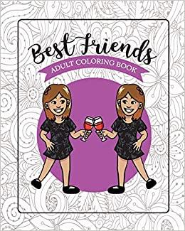 Amazon.com: Best Friends Adult Coloring Book: Funny Best ...