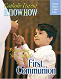 Preparing Your Child for First Communion, PH.D., Joseph D White and Ana Arista White, 1592761941