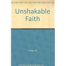 Unshakable Faith: How to Stand Fast in the Worst of Times