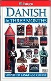 Danish in Three Months, Knud Ravnkilde and Dorling Kindersley Publishing Staff, 0789444259