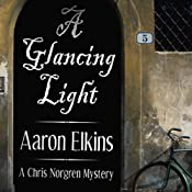 A Glancing Light: A Chris Norgren Mystery | Aaron Elkins