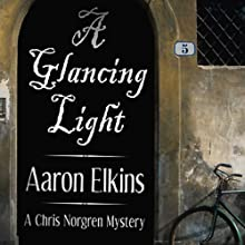 A Glancing Light: A Chris Norgren Mystery Audiobook by Aaron Elkins Narrated by Corey Snow