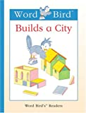 Word Bird Builds a City, Jane Belk Moncure, 1567669956