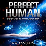 Project 99: Perfect Human, Book 1 | CS Patra