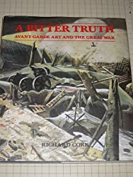 A Bitter Truth: Avant-Garde Art and the Great War