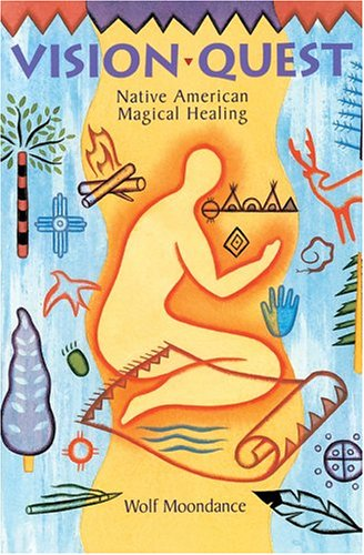 Vision Quest: Native American Magical Healing pdf