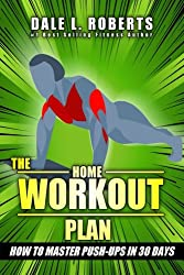 The Home Workout Plan: How to Master Push-Ups in 30 Days