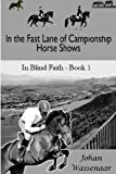 In the Fast Lane of Championship Horse Shows, Book 1, Johan Wassenaar, 1493698613